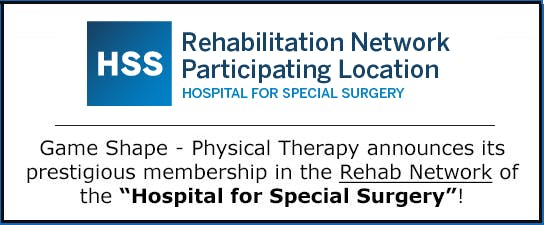 Game Shape - Physical Therapy announces its prestigious membership in the Rehab Network of the Hospital for Special Surgery