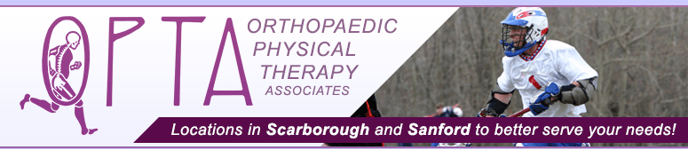 Orthopaedic Physcal Therapy Associates | OPTA | Sanford ME | Scarborough ME