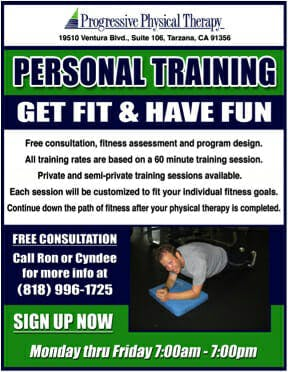 Personal Training | Get Fit & Have Fun | Free consultation, fitness assessment and program design. All Training rates are based on a 60-minute training session. Private and semi-private training available. Each session will be customized to fit your individual fitness goals. Continue down the path of fitness after your physical therapy is completed. | Free Consultation | Call Ron or Cyndee for more info at (818) 996-1725
