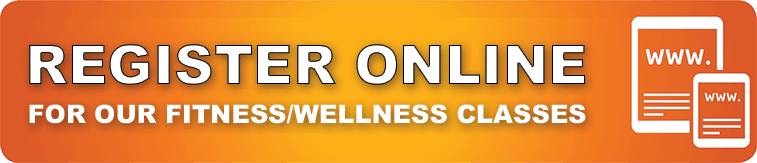 Register Online for Our Fitness/Wellness Classes