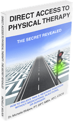 Direct Access to Physical Therapy - The Secret Revealed by Dr. Michelle Wolpov, PT, DPT, MBA, ATC, CSCS | How to Relieve Pain & Restore Function Without Medications, Injections or Surgery