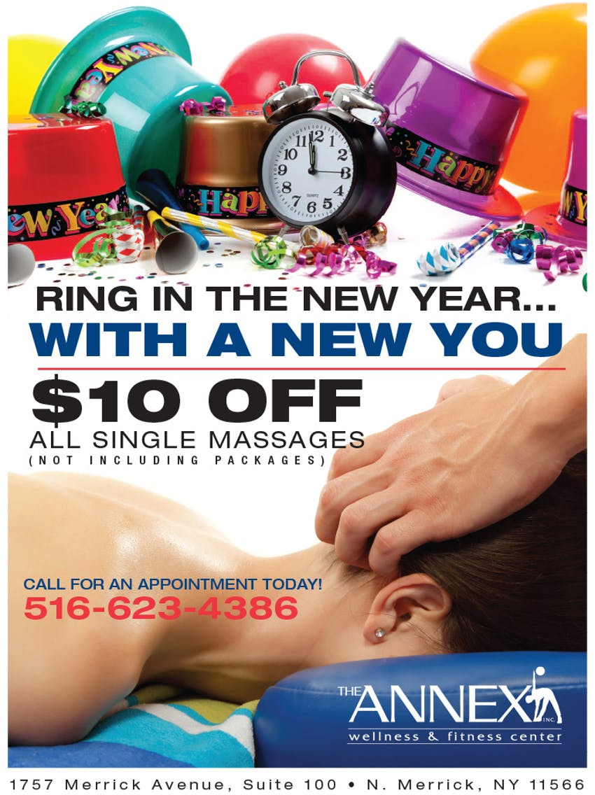 Ring in the New Year...with a New You | $10 off all singles massages (not including packages) | The Annex Wellness & Fitness Center | Call for an appointment today! (516) 623-4388