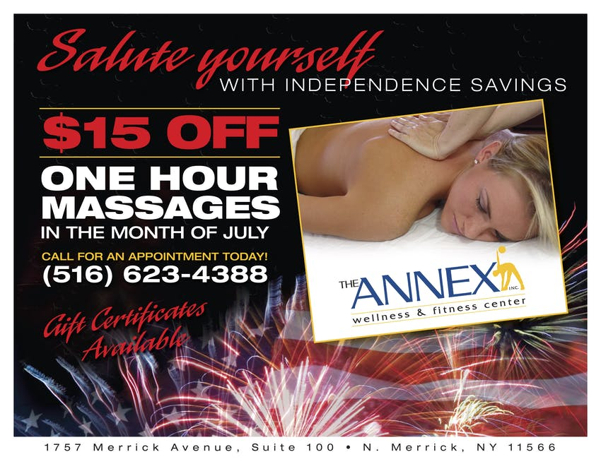 DSalute yourself with Independence Savings | $15 off one hour massages in the month of July | The Annex Wellness & Fitness Center | Call for an appointment today! (516) 623-4388 | Gift Certificates Available