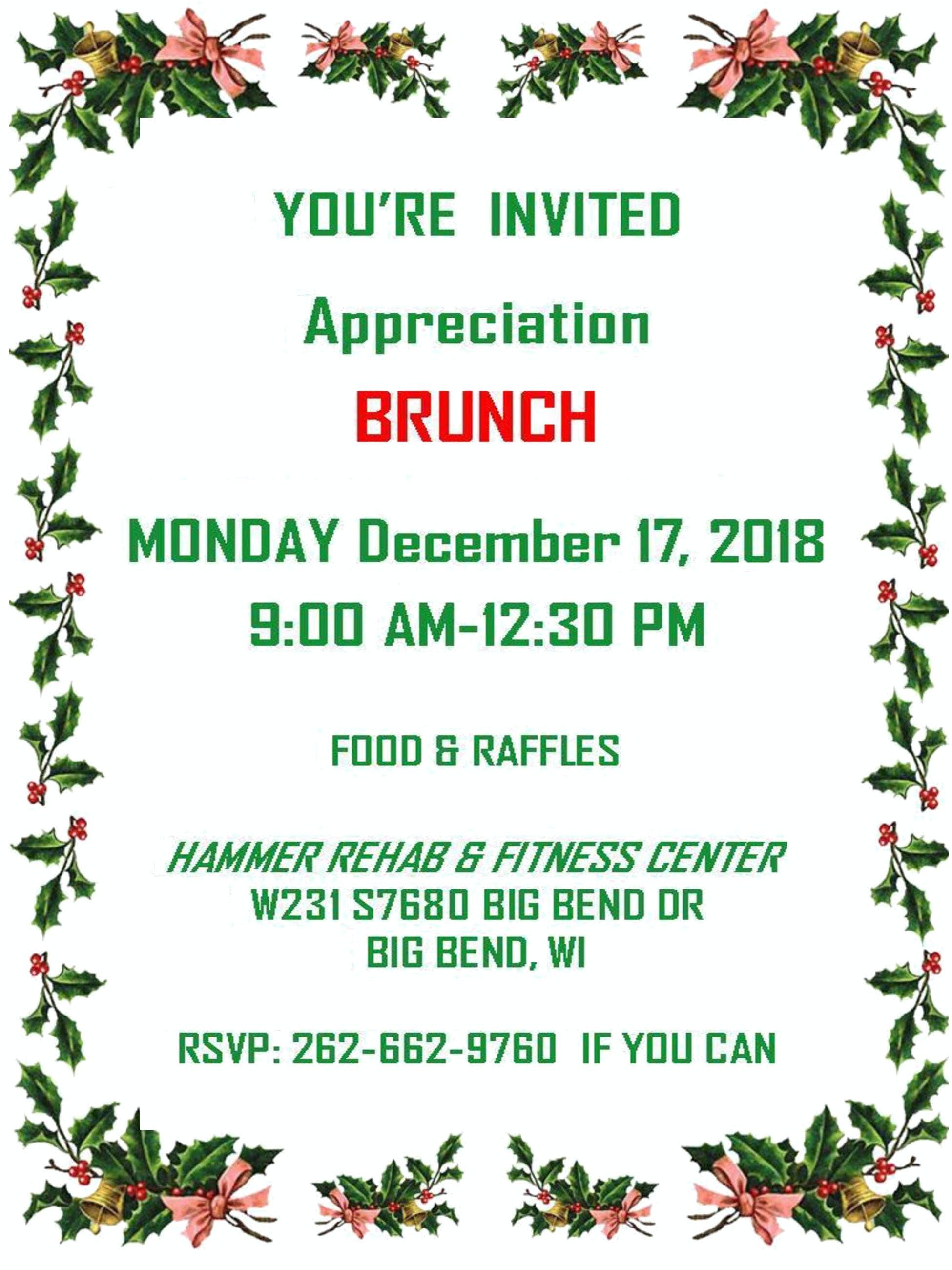 Appreciation Brunch | Monday, Dec. 17, 2018 from 9am-12:30pm | Food & Raffles | Hammer Rehab & Fitness Center | W231 S7680 Big Bend Dr | Big Bend, WI | RSVP: 262-662-9760