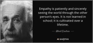 quote-empathy-is-patiently-and-sincerely-seeing-the-world-through-the-other-person-s-eyes-albert-einstein-134-53-67