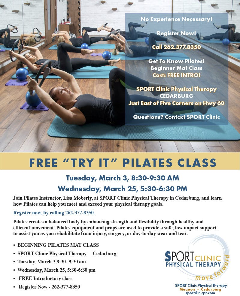 Free Try It Pilates Class | Tuesday, March 3rd 8:30-9:30AM | Wednesday, March 25th 5:30-6:30PM | SPORT Clinic Physical Therapy Cedarburg | Register Now by Calling 262-377-8350