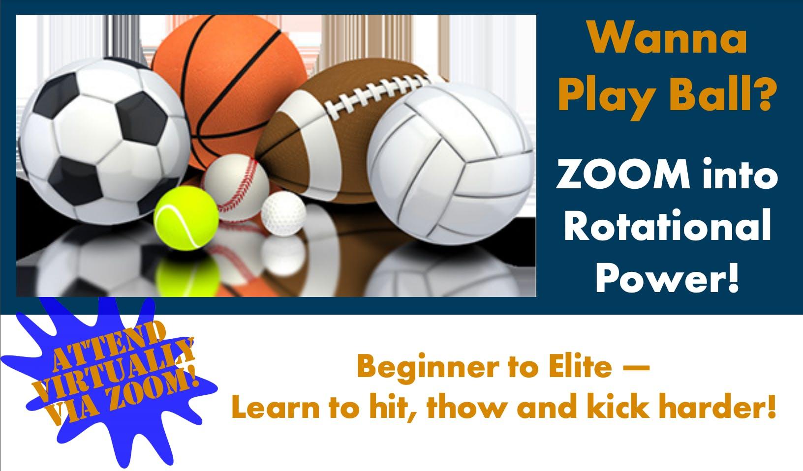 Wanna Play Ball | Zoom into Rotational Power! | Attend Virtually Via Zoom