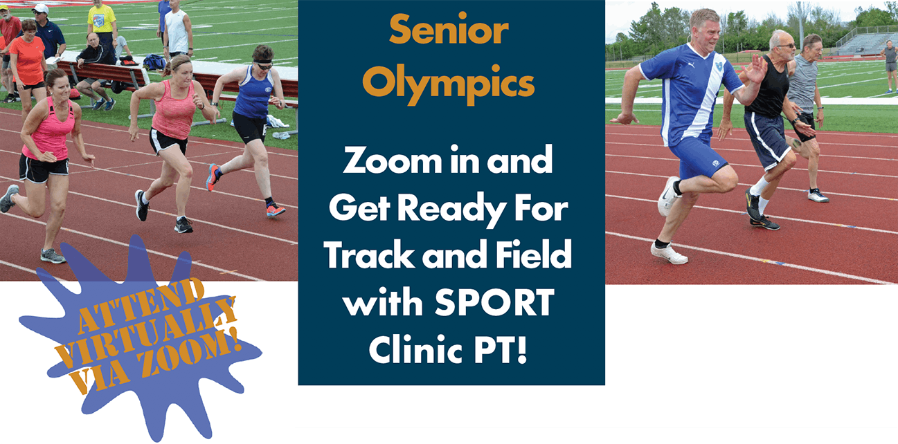 Senior Olympics | Zoom in and get ready for track and field with SPORT Clinic PT! | Attend Virtually Via Zoom