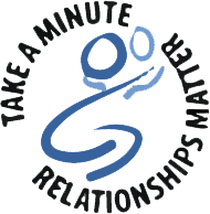 Take a Minute | Relationships Matter