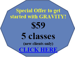 Special Offer to Get Started with Gravity! $99 for 10 Classes. Click Here.