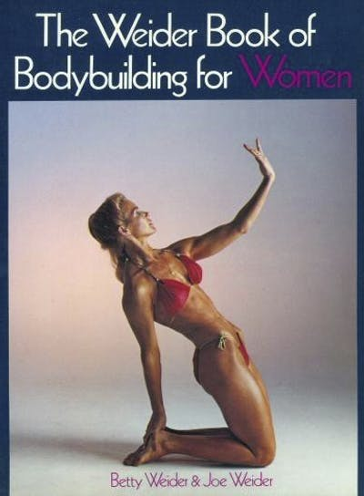 The Weider Book of Bodybuilding for Women
