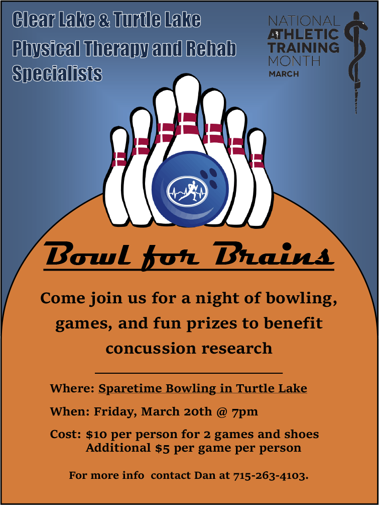 Bowl for Brains | Join us for a night of bowling, games and fun prizes to benefit concussion research | Where: Sparetime Bowling in Turtle Lake | When: Friday, March 20th | Cost: $10 per person for 2 games and shoes | Additional $5 per game per person | For more info, contact Dan at 715-263-4103