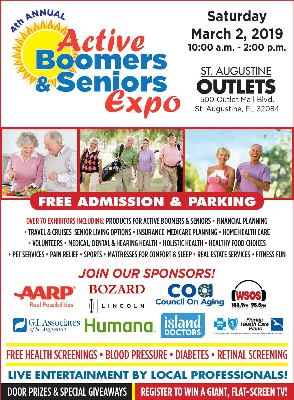 Active Boomers & Seniors Expo   Saturday, March 2, 2019   10:00 a.m. - 2:00 p.m.   St. Augustine Outlets   500 OUtlet Mall Blvd. St. Augustine, FL 32084