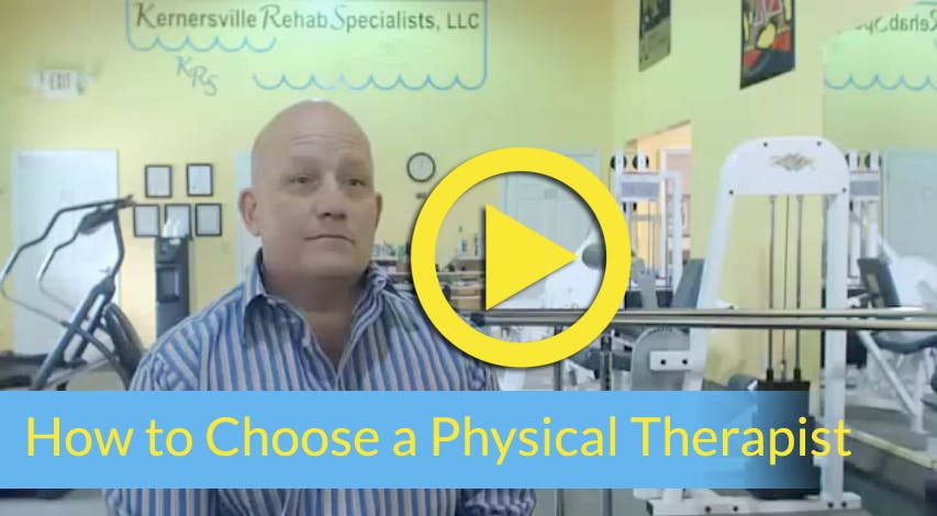 Click here to watch a video entitled How to Choose a Physical Therapist