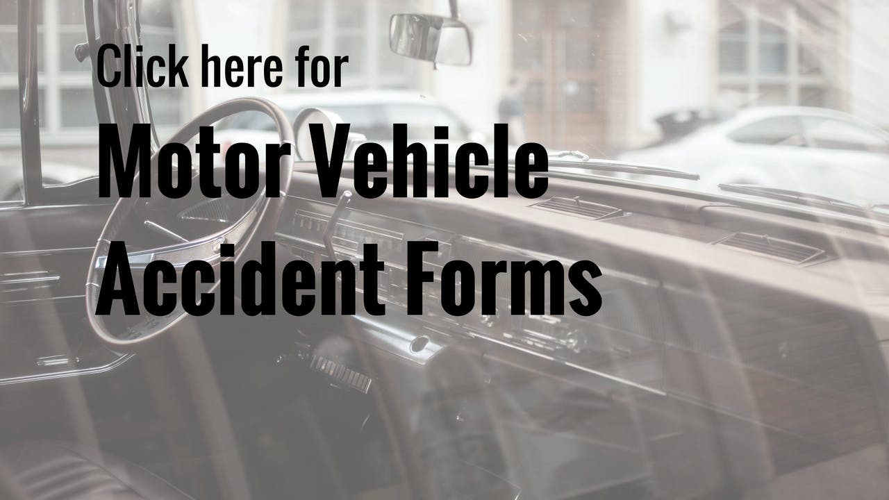 Click here to download your motor vehicle accident forms