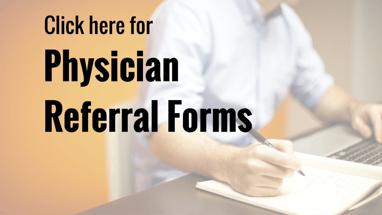 Click here to download the physician referral form