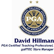 David Hillman PGA Certified Teaching Professional, golfTEC Store Manager