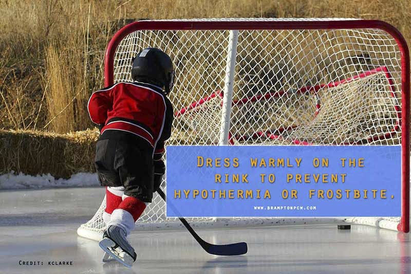 Dress warmly on the rink to prevent hypothermia or frostbite.