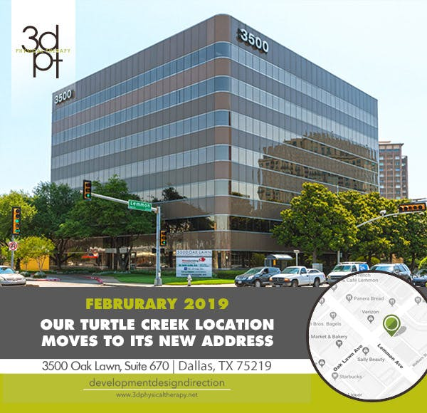 February 2019 | Our Turtle Creek Location Relocates to its new address | 3500 Oak Lawn, Suite 670 | Dallas, TX 75219
